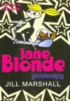 Jane Blonde: Goldenspy - Jill Marshall