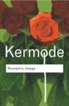 Romantic Image (Routledge Classics) - Frank Kermode