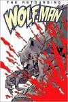 The Astounding Wolf-Man, Volume 1 - Robert Kirkman,  Jason Howard