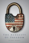 The Audacity of Freedom - Dennis Hedke