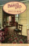 Parallel Lives: Five Victorian Marriages - Phyllis Rose, David Schorr
