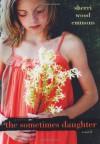 The Sometimes Daughter - Sherri Wood Emmons