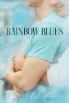 Rainbow Blues - K.C. Burn