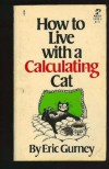 How To Live with a Calculating Cat - Eric gurney