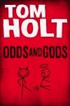 Odds and Gods - Tom Holt