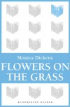 Flowers on the Grass - Monica Dickens