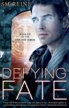 Defying Fate - S.M. Reine