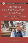 Library of Congress Subject Headings: Principles and Application - Lois Mai Chan