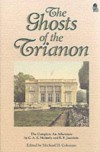 The Ghosts of the Trianon: The Complete an Adventure - C.A.E. Moberly