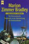 Der Bronzedrache / Trommeln in der Dämmerung / Die Teufelsanbeter - Marion Zimmer Bradley