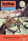 """Perry Rhodan 1: Unternehmen Stardust (Heftroman): Perry Rhodan-Zyklus """"Die Dritte Macht"""" - K.H. Scheer"""