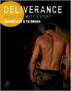 Deliverance: Hooch and Matt's Story - Marquesate, TA Brown