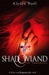 Shadowland The Immortals - Alyson Noel