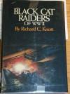 Black Cat Raiders of World War II - Richard C. Knott