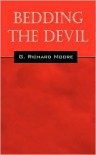 Bedding the Devil - G. Richard Moore
