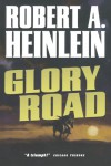 Glory Road - Robert A. Heinlein