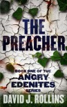 The Preacher (Angry Edenites) (Volume 1) - David J. Rollins