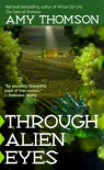 Through Alien Eyes - Amy Thomson