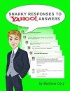 Snarky Responses to Yahoo! Answers - Matthew  Cory