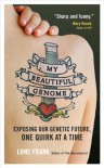 My Beautiful Genome: Exposing Our Genetic Future, One Quirk at a Time - Lone Frank