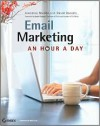 Email Marketing: An Hour a Day - Jeanniey Mullen, David Daniels, David H. Gilmour