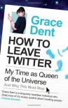 How to Leave Twitter - Grace Dent
