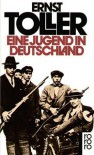 Eine Jugend in Deutschland. - Ernst Toller