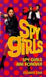 Spy Girls Are Forever - Elizabeth Cage