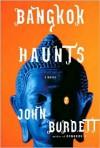 Bangkok Haunts (Sonchai Jitpleecheep Series #3) - John Burdett