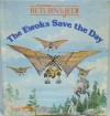 The Ewoks Save the Day (Little pops) - Kay Carroll, James Woodend
