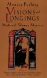 Visions and Longings: Medieval Women Mystics - Monica Furlong