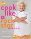 Cook Like a Rock Star: 125 Recipes, Lessons, and Culinary Secrets - 'Anne Burrell',  'Suzanne Lenzer'