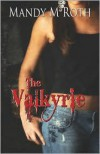 The Valkyrie - Mandy M. Roth