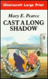 Cast a Long Shadow/Largeprint - Mary E. Pearce