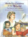 Books for Children of the World: The Story of Jella Lepman - Sydelle Pearl, Danlyn Iantorno