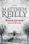 Roger Ascham And The King's Lost Girl - Matthew Reilly