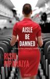 Aisle Be Damned - Rishi Piparaiya