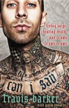 Can I Say: Living Large, Cheating Death, and Drums, Drums, Drums - Travis Barker, Gavin Edwards