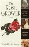 The Rose Grower - Michelle de Kretser