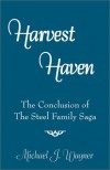 Harvest Haven: The Conclusion of the Steel Family Saga - Michael  J. Wagner