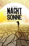 NACHTSONNE - Flucht ins Feuerland (Die Nachtsonne Chroniken) - Laura Newman