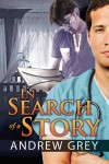In Search of a Story - Andrew  Grey
