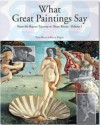 What Great Paintings Say (Taschen 25 Anniversary) - Rose-Marie Hagen;Rainer Hagen