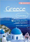 Greece, A Love Story: Women Write about the Greek Experience (Seal Women's Travel) - Camille Cusumano, Cynthia  Greenberg
