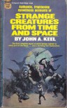 Strange Creatures from Time and Space - John A. Keel