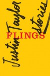 Flings: Stories - Justin Taylor