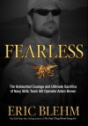 Fearless: The Heroic Story of One Navy SEAL's Sacrifice in the Hunt for Osama Bin Laden and the Unwavering Devotion of the Woman Who Loved Him - Eric Blehm
