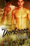 Before the Darkness (Refuge Inc., #1) - Leslie Lee Sanders