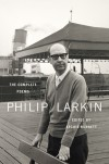 The Complete Poems - Philip Larkin, Archie Burnett