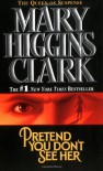 Pretend You Don't See Her - Mary Higgins Clark